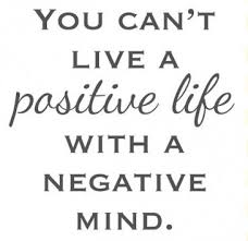 Be positive and stop those negative thoughts.