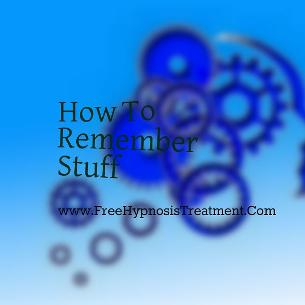 How To Remember Stuff